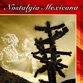 Nostalgia Mexicana by Various Artists