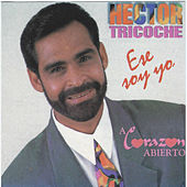 Ese Soy Yo / A Corazon Abierto by Hector Tricoche