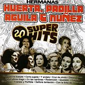 20 Super Hits by Las Hermanas Padilla