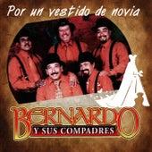 Por Un Vestido De Novia by Bernardo y sus Compadres