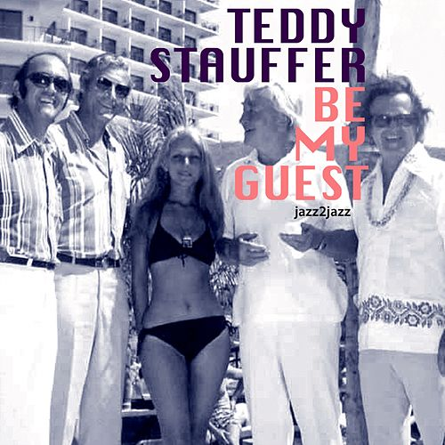 Be My Guest - Swing Hits Only by Teddy Stauffer