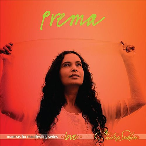 Prema: Mantras For Manifesting Love by Chitra Sukhu
