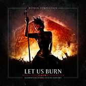 Let Us Burn (Elements & Hydra Live in Concert) von Within Temptation