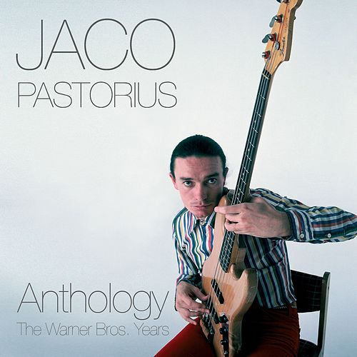 Anthology: The Warner Bros. Years by Jaco Pastorius