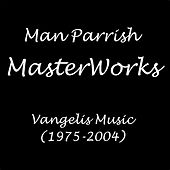 Masterworks (Vangelis Music) [1975-2004] by Man Parrish