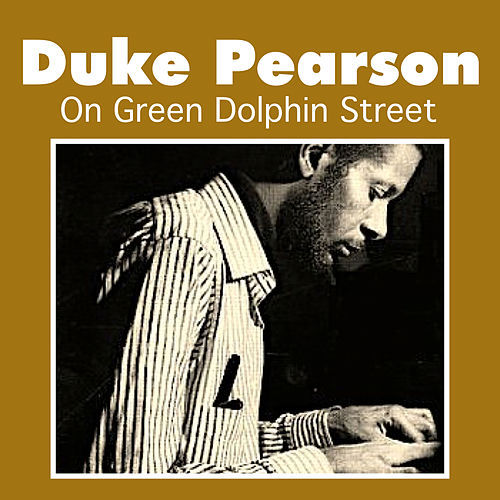 On Green Dolphin Street by Duke Pearson