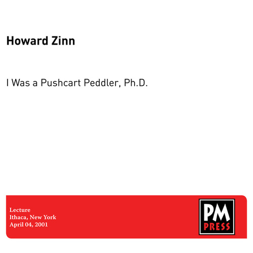 I Was a Pushcart Peddler, Ph.D. by Howard Zinn