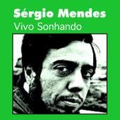 Vivo Sonhando by Sergio Mendes