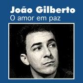 O Amor Em Paz by João Gilberto