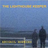 The Lighthouse Keeper by Abigail Hopkins