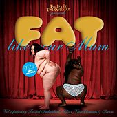 Fat Like Your Mum - Volume 2 by Various Artists