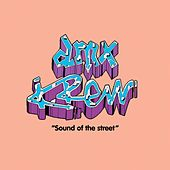 Sound Of The Street by DMX Krew