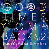 Good Times Come Back, Pt. 2 by Rasmus Faber