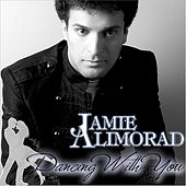 Dancing With You by Jamie Alimorad