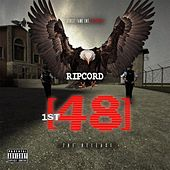 1st 48 the Release by Ripcord