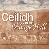 Ceilidh in the Village Hall by Various Artists