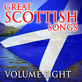Great Scottish Songs, Vol. 8 by Various Artists