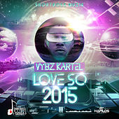 Love So 2015 - Single by VYBZ Kartel