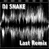 Last Remix by DJ Snake