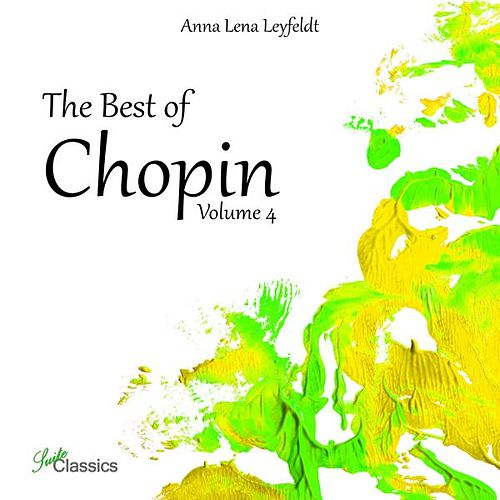 The Best of Chopin, Vol. 4 by Anna Lena Leyfeldt