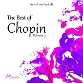 The Best of Chopin, Vol. 3 by Anna Lena Leyfeldt