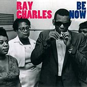 Be Now by Ray Charles