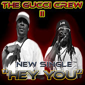 Hey You by Gucci Crew II