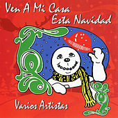 Ven a Mi Casa Esta Navidad by Various Artists