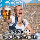 Oktoberfest 2015 - Top 50 Bierzelt Wiesn Hits by Various Artists