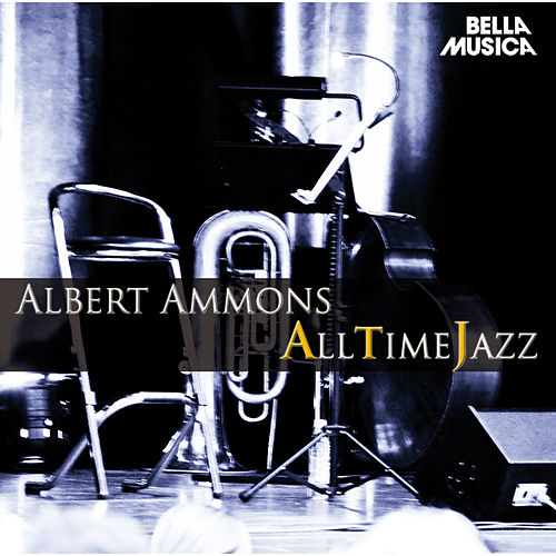 All Time Jazz: Albert Ammons by Albert Ammons