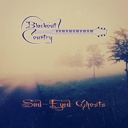 Sad-Eyed Ghosts von Blackout Country