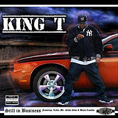 Still in Business (Pus-Say) [feat. Xzibit, Mr. Silky Slim & Butch Cassidy] by King Tee
