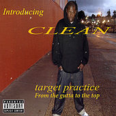 Target Practice (From the Gutta to the Top) by The Clean