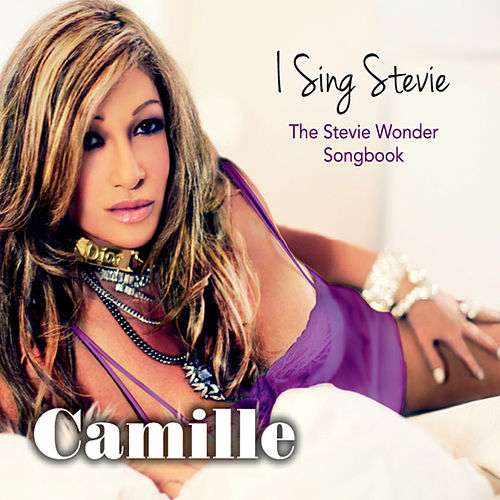 I Sing Stevie: The Stevie Wonder Songbook von Camille