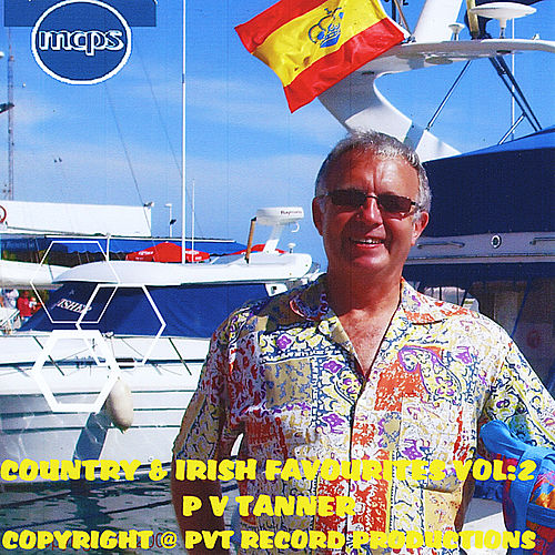 Country & Irish Favourites Vol 2 by P V Tanner