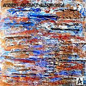 Ambient Abstract Electronica - EP by Various Artists