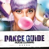 Dance Guide House Clubbing by Various Artists