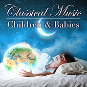 Classical Music For Children and Babies by Various Artists