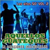 Aquellos Guateques los Años 50 Vol. 2 by Various Artists