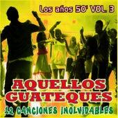 Aquellos Guateques los Años 50 Vol. 3 by Various Artists