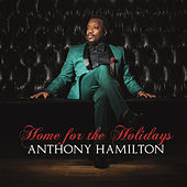 Home For The Holidays by Anthony Hamilton