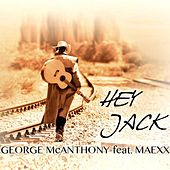 Hey Jack (feat. Maexx) by George Mcanthony