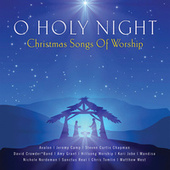 O Holy Night - Christmas Songs Of Worship by Various Artists