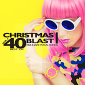 Christmas Blast, Vol. 1 (40 Best of R&B & Jazz Vocal Songs) by Various Artists
