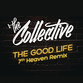 The Good Life by The Collective