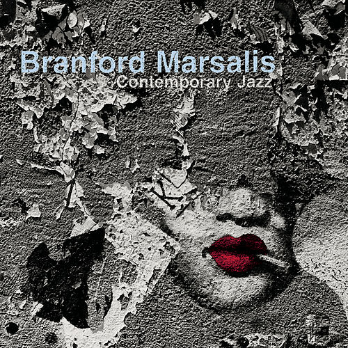 Contemporary Jazz by Branford Marsalis