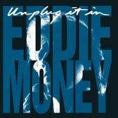 Unplug It In by Eddie Money