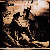 Across The Borderline von Willie Nelson