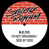 I'm Not Dreaming/Side By Side by K.C.Y.C.