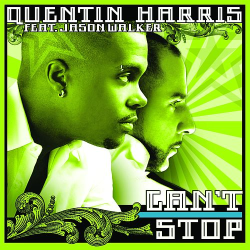 Can't Stop by Quentin Harris